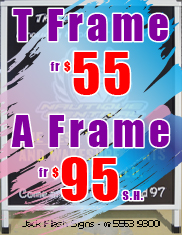 A Frame From $100 & T Frame from $55 - Jack Flash Signs
