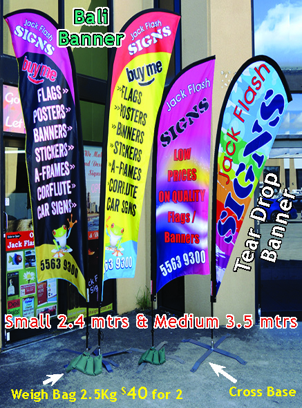 Flag Bali Banner or Tear Drop Banner Small Size 2400mmx 630mm Printed 1 side    $149 incl gst Printed 2 sides  $169 incl gst Come with poles and grass Spike Basic artwork, photo's, logos supplied. All sizes available to 4.9Mtrs high