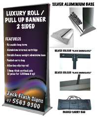 Luxury Roll/Up Banner 2 Sided. Jack Flash Signs